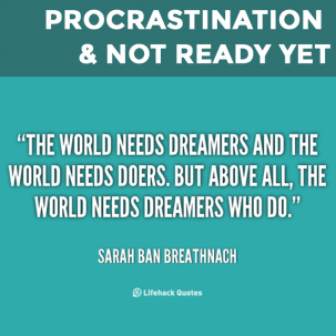 The Fine Line Between Procrastination & Not Ready Yet