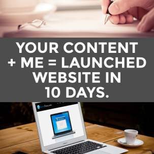 Your Content + Me = Launched Website in 10 Days.
