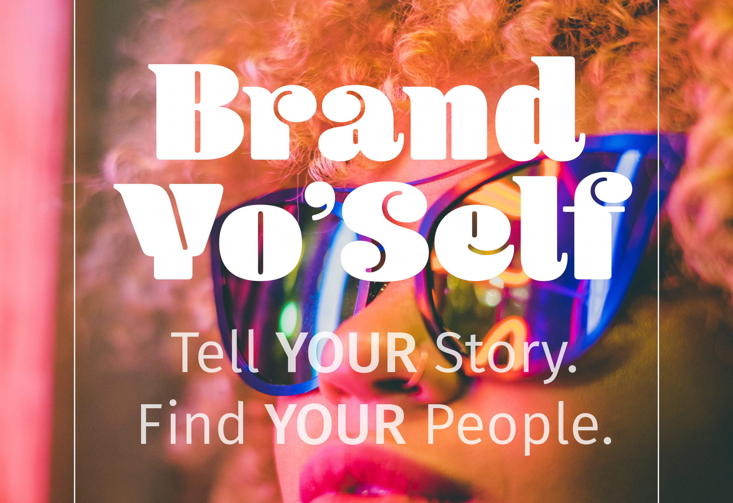 Brand Yo'Self – A Guide for Entrepreneurs